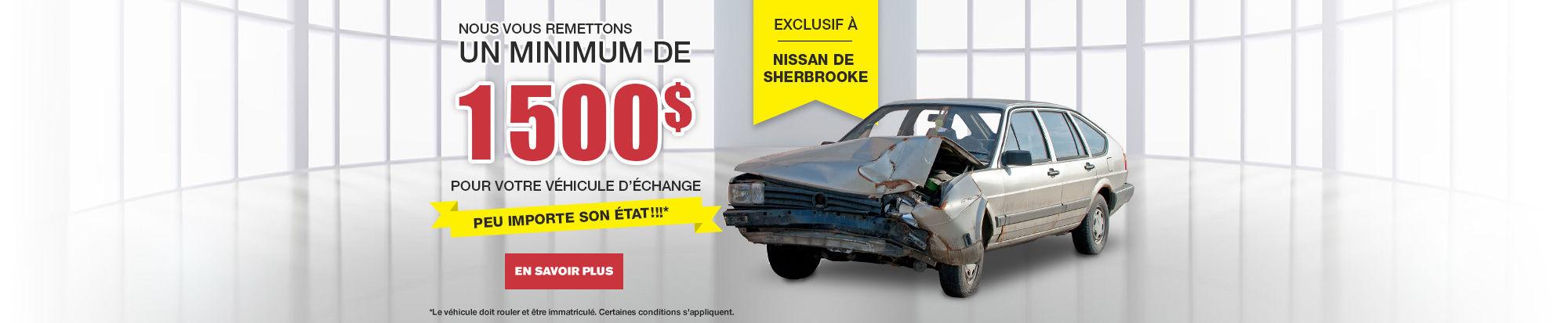 Minimum de 1 500$  pour votre véhicule d'échange!