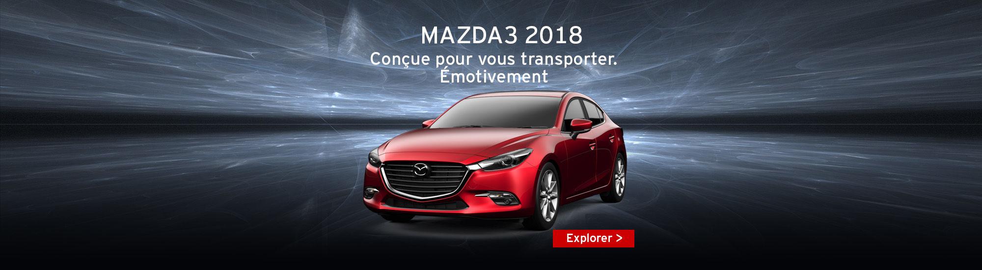 Mazda3 2018 conçue pour vous transporter. Émotivement