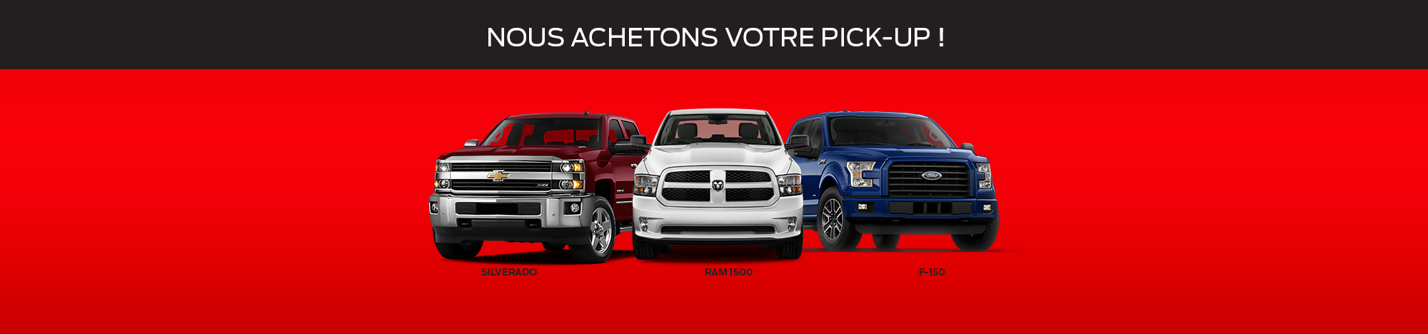 Nous achetons votre pickup !