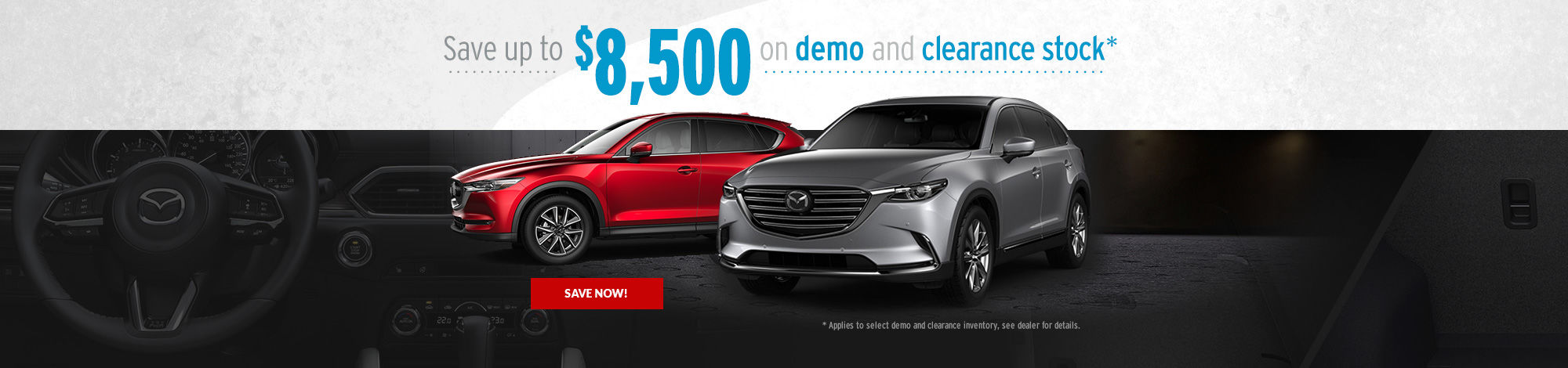 $8,500 in Savings on Demo and Clearance Stock!