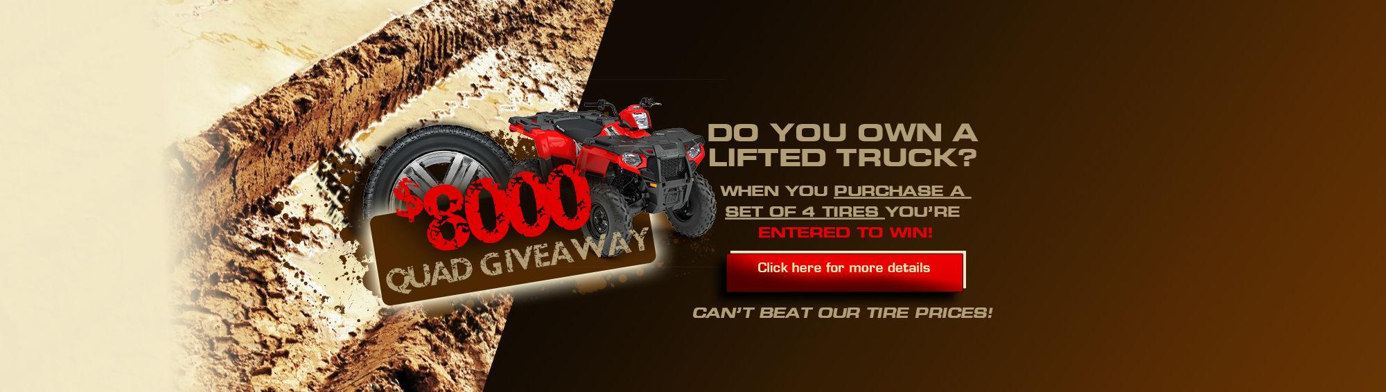 $8,000 Quad Giveaway!! (Web)