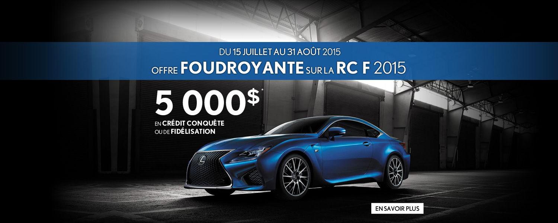 Offre foudroyante sur la Lexus RC F 2015 - 5 000$ de crédit Conquête ou de fidélisation