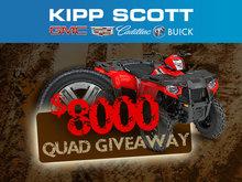 $8,000 Quad Giveaway!!
