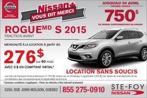 LE NISSAN ROGUE S 2015: location à partir de 276$ en mensualité