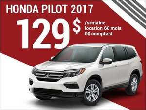 Le nouveau Honda Pilot 2017 à 129$ par semaine chez Avantage Honda à Shawinigan