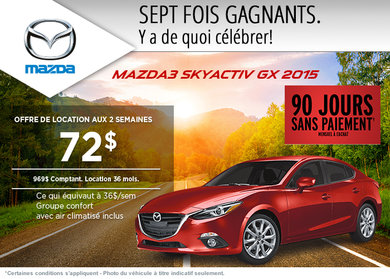 La toute nouvelle Mazda3 Skyactiv GX 2015 en location à partir de 72$ aux 2 semaines