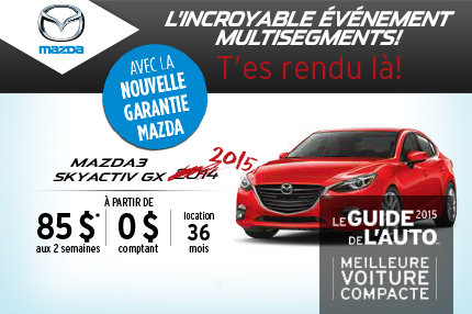 Louez la Mazda3 2015 à seulement 85$ aux 2 semaines