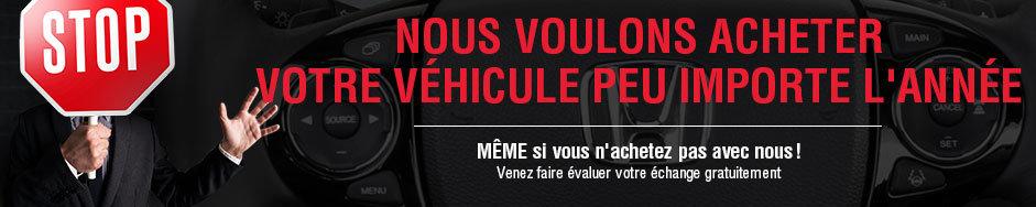 Nous voulons acheter votre véhicule peu importe l'année